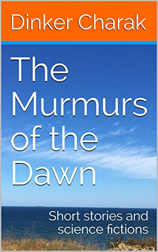 'The Murmurs of the Dawn' by Dinker Charak on Kindle